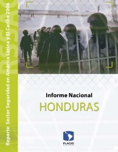 Reporte del Sector Seguridad 2006. Informe Nacional Honduras