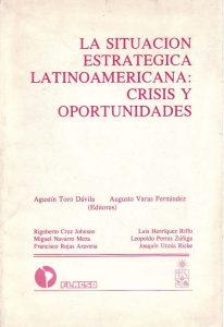 La situacion estrategica Latinoamericana Crisis y oportunidades