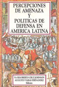 Percepciones de amenaza y politicas de defensa de america latina