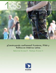 Construyendo confianzas . Fronteras, FFAA y Politica en America Latina