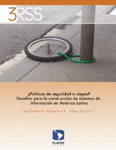 Politicas de seguridad a ciegos Desafios para la construccion de sistemas de informacion en America Latina