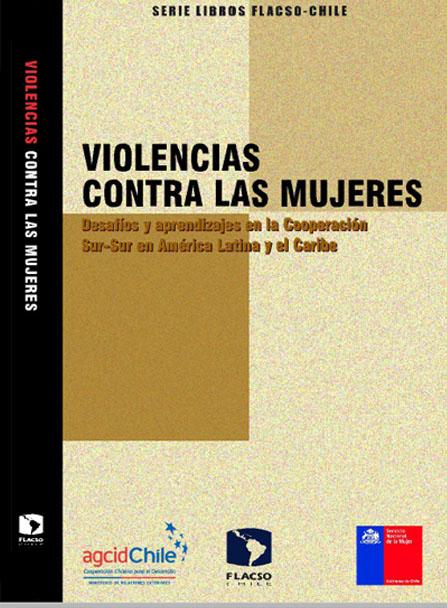 Violencias contra las Mujeres. desafios y aprendizajes en la cooperacion sur sur en America Latina y el Caribe
